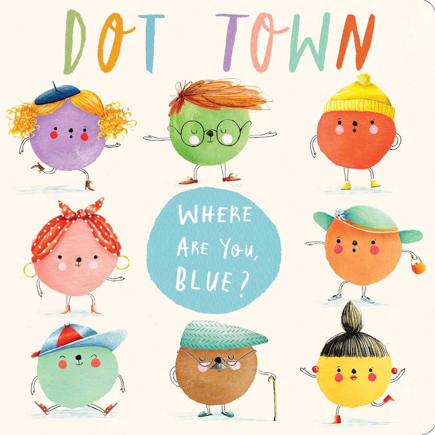 Amazon.com: Where Are You, Blue? (Dot Town) (9781481435895): Sonali ...