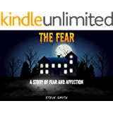THE FEAR: A Story Of Fear and Affection