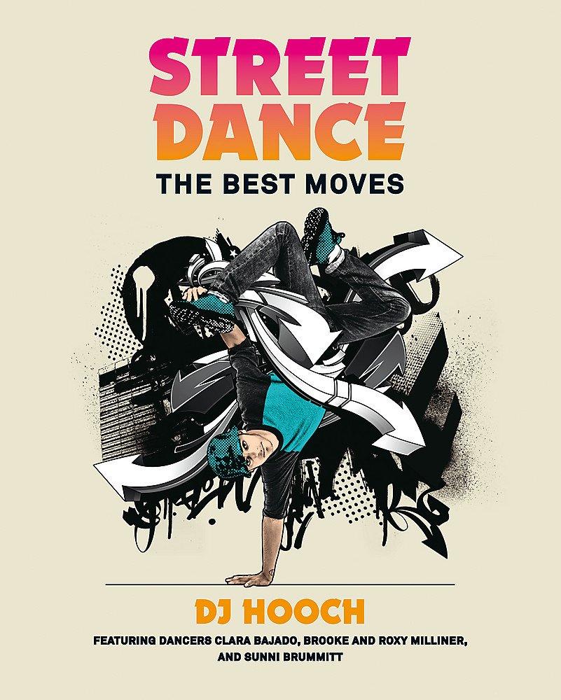 Street Dance: The Best Moves