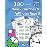 Humble Math – 100 Days of Money, Fractions, & Telling the Time: Workbook (With Answer Key): Ages 6-11 – Count Money (Counting