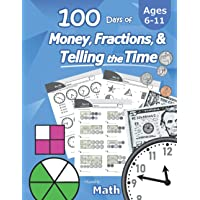 Humble Math – 100 Days of Money, Fractions, & Telling the Time: Workbook (With Answer Key): Ages 6-11 – Count Money…