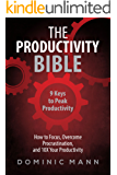 The Productivity Bible: 9 Keys to Peak Productivity - How to Focus, Overcome Procrastination, and 10X Your Productivity (English Edition)