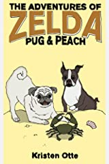 The Adventures of Zelda: Pug and Peach (Zelda Pug, #3) Kindle Edition