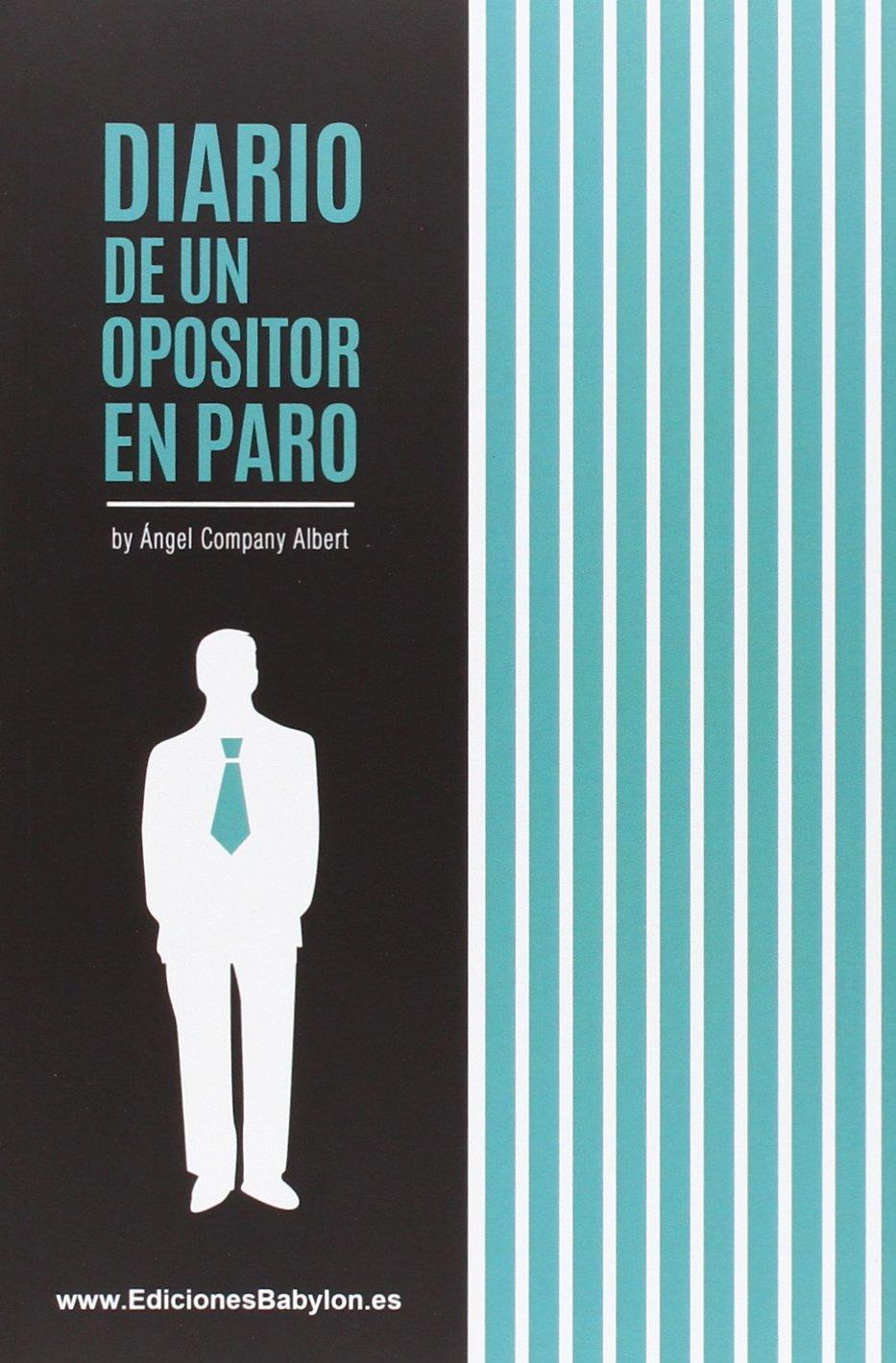 Diario de un opositor en paro (Veritas): Amazon.es: Ángel ...