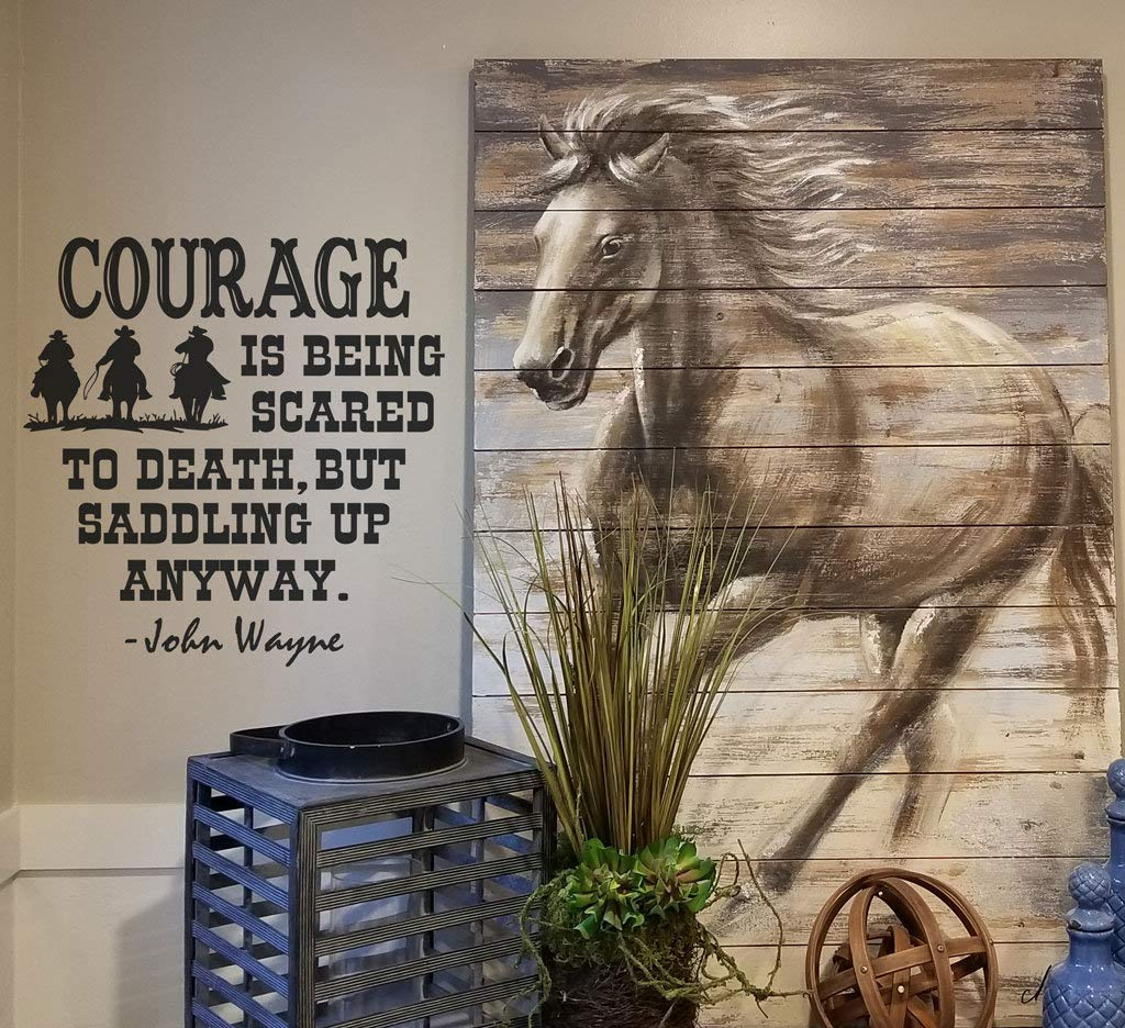Horse Decal, Courage is Being Scared to Death, but Saddling up Anyways. John Wayne Decal Wall Sticker. Home Decor Vinyl ONLY BC844