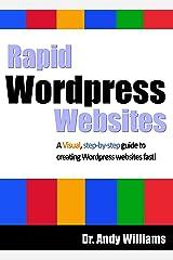 Wordpress 4 :: Rapid Wordpress Websites: A visual step-by-step guide to building Wordpress websites fast! (Webmaster Series Book 5) Kindle Edition