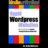 Wordpress 4 :: Rapid Wordpress Websites: A visual step-by-step guide to building Wordpress websites fast! (Webmaster Series Book 5)