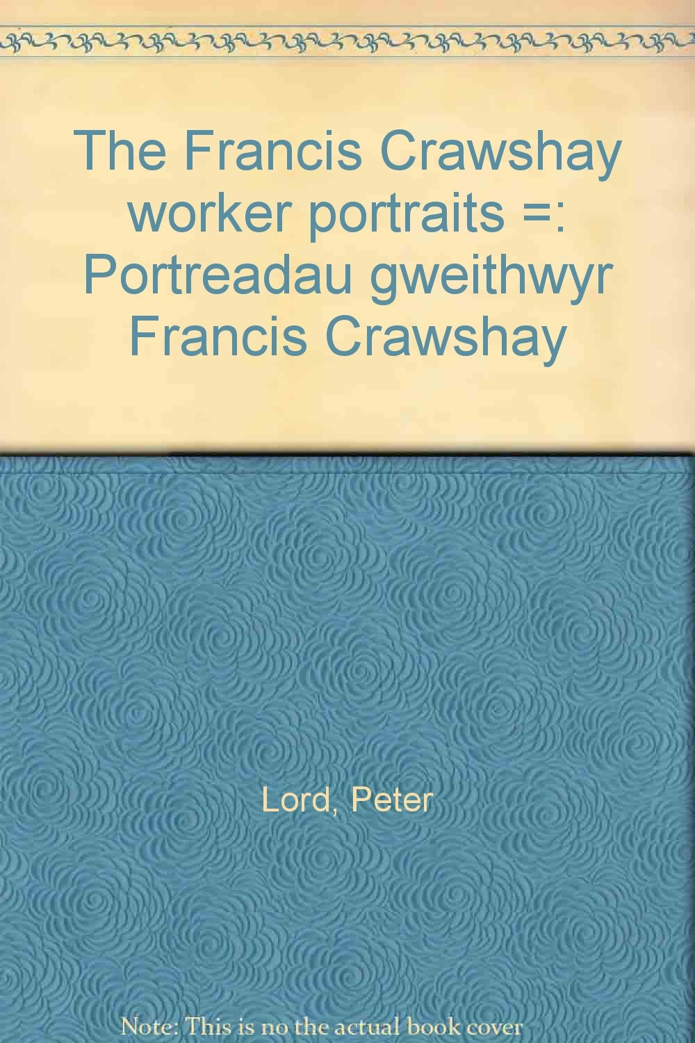 francis crawshay workers portraits english and welsh edition