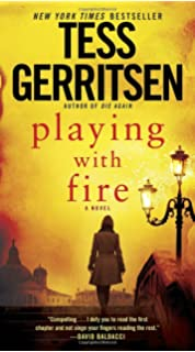 Playing With Fire: A Novel  Presumed Guilty Tess Gerritsen