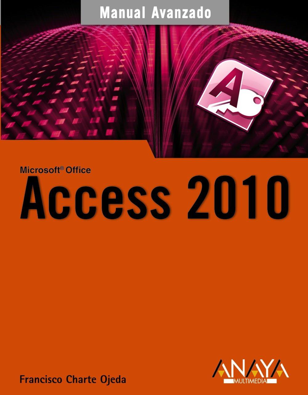 Access 2010 (Manuales Avanzados) Tapa blanda – 13 sep 2010 Francisco Charte ANAYA MULTIMEDIA 8441528004 Databases - General