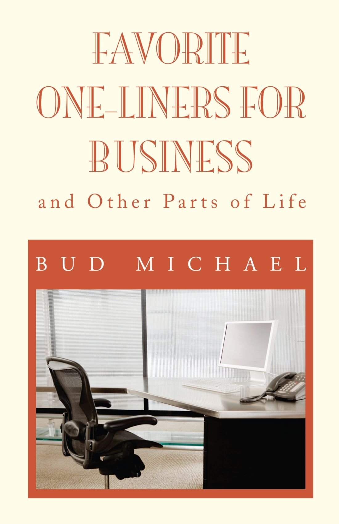 FAVORITE ONE LINERS FOR BUSINESS: and Other Parts of Life