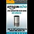 Amazon Echo: Amazon Echo 2nd Generation User Guide 2017 Updated: Step-By-Step Instructions To Enrich Your Smart Life (alexa, dot, echo amazon, echo user ... echo dot user manual, echo) (Alexa  Book 3)