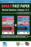 Bmat Past Paper Worked Solutions Volume 1 & 2: 1 & 2: Fully Worked Answers, 600+ Questions Explained, 2003-15, Detailed…