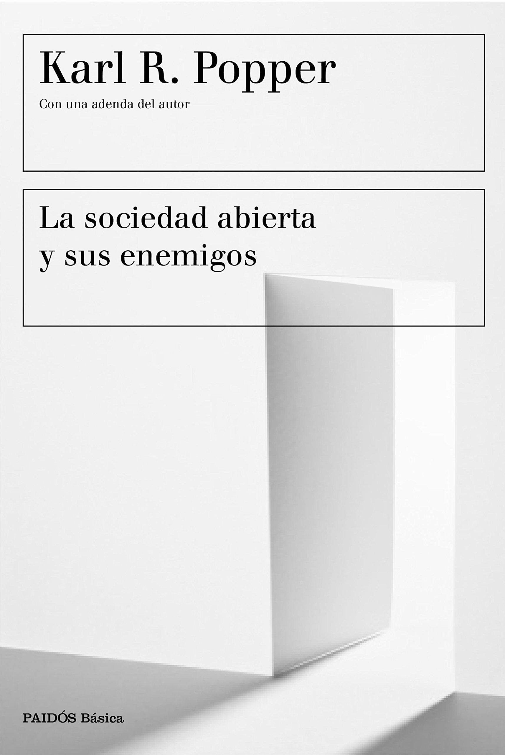 La sociedad abierta y sus enemigos: Con una adenda del autor (Básica) Tapa blanda – 28 feb 2017 Karl R. Popper Eduardo Loedel Rodríguez Ediciones Paidós 8449333199