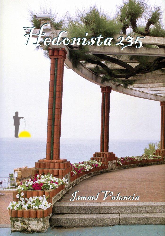 Hedonista 235: Amazon.es: Ismael Valencia, Ismael Valencia: Libros