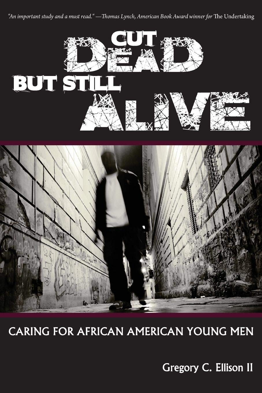 Read Online Cut Dead But Still Alive: Caring for African American Young Men ebook