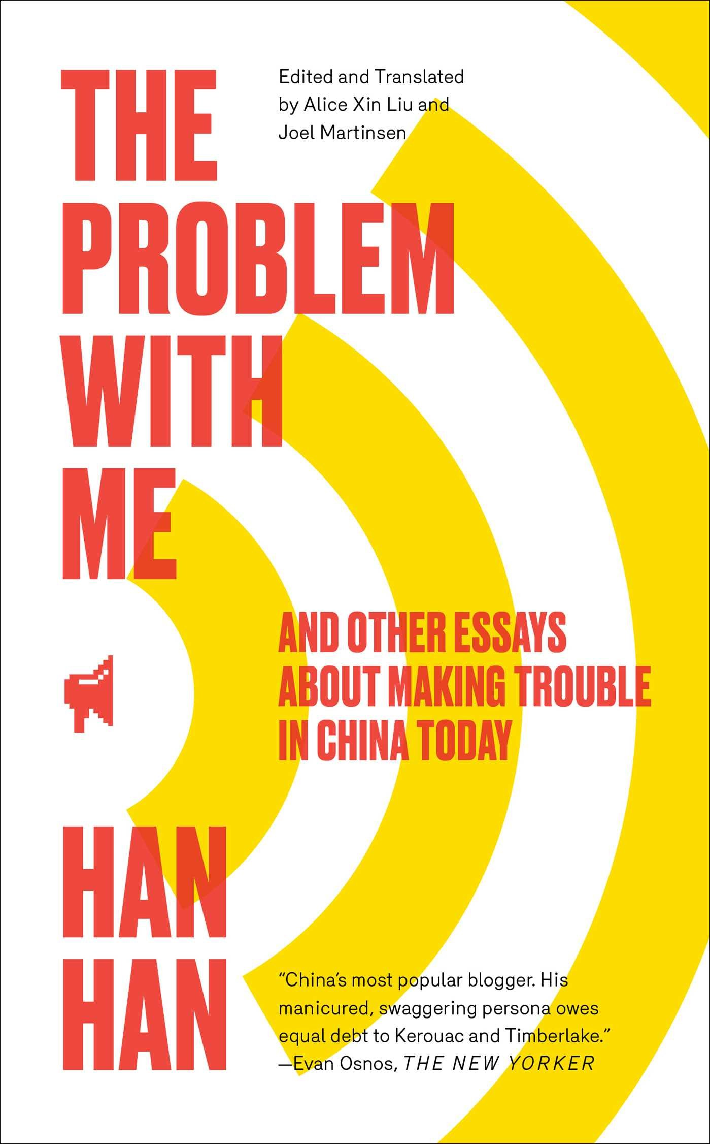 com the problem me and other essays about making com the problem me and other essays about making trouble in today 9781451660036 han han books