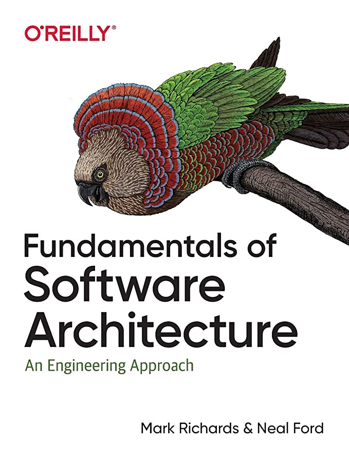Fundamentals of Software Architecture: An Engineering Approach. A Comprehensive Guide to Patterns, Characteristics, and…