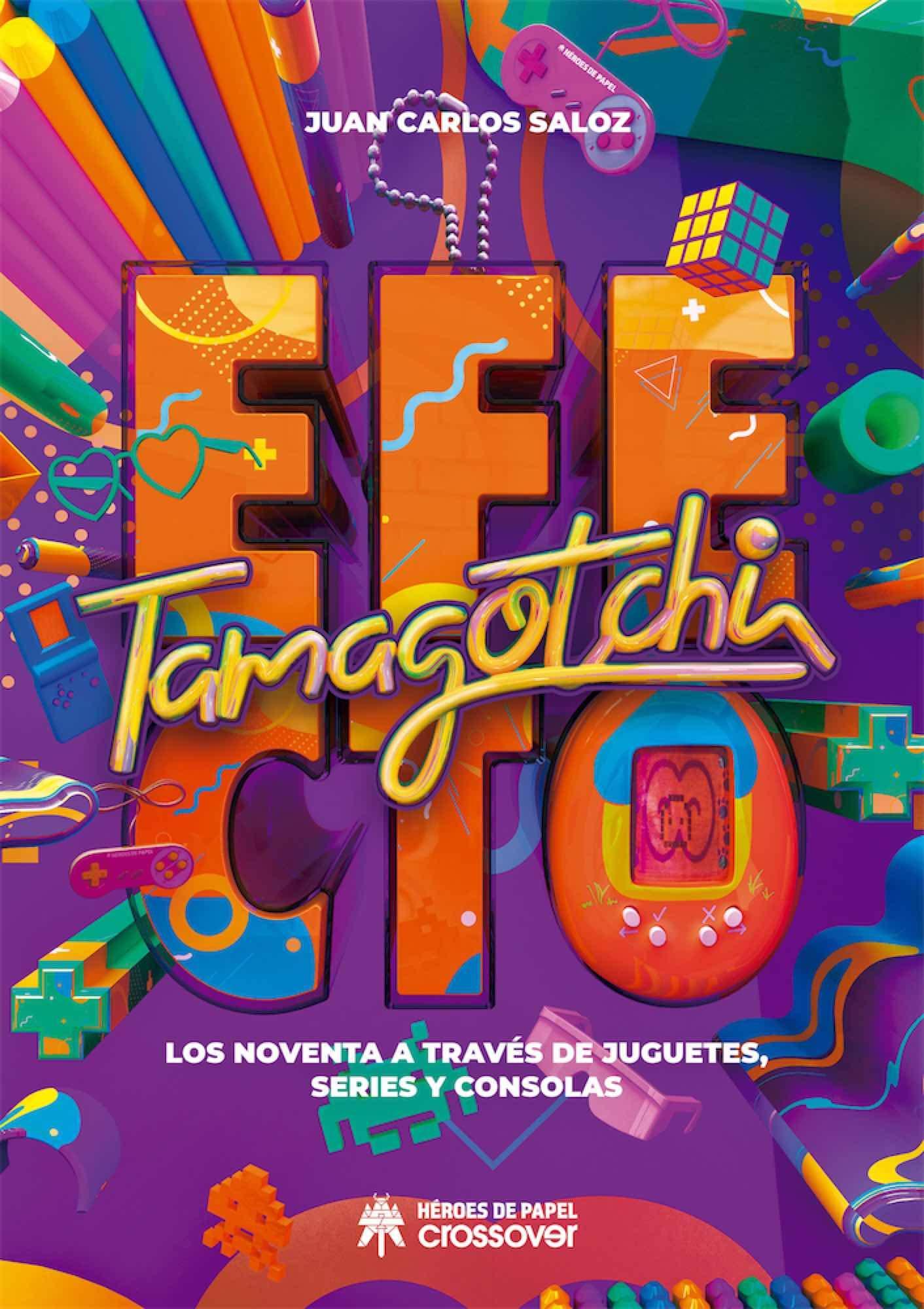 Efecto Tamagotchi: Los noventa a través de juguetes, series y consolas: Amazon.es: Saloz, Juan Carlos: Libros