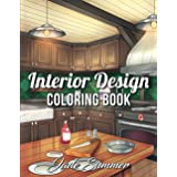 Interior Design Coloring Book: An Adult Coloring Book with Inspirational Home Designs, Fun Room Ideas, and Beautifully Decora