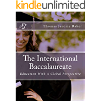 The International Baccalaureate: The International Baccalaureate Program: Education With A Global Perspective