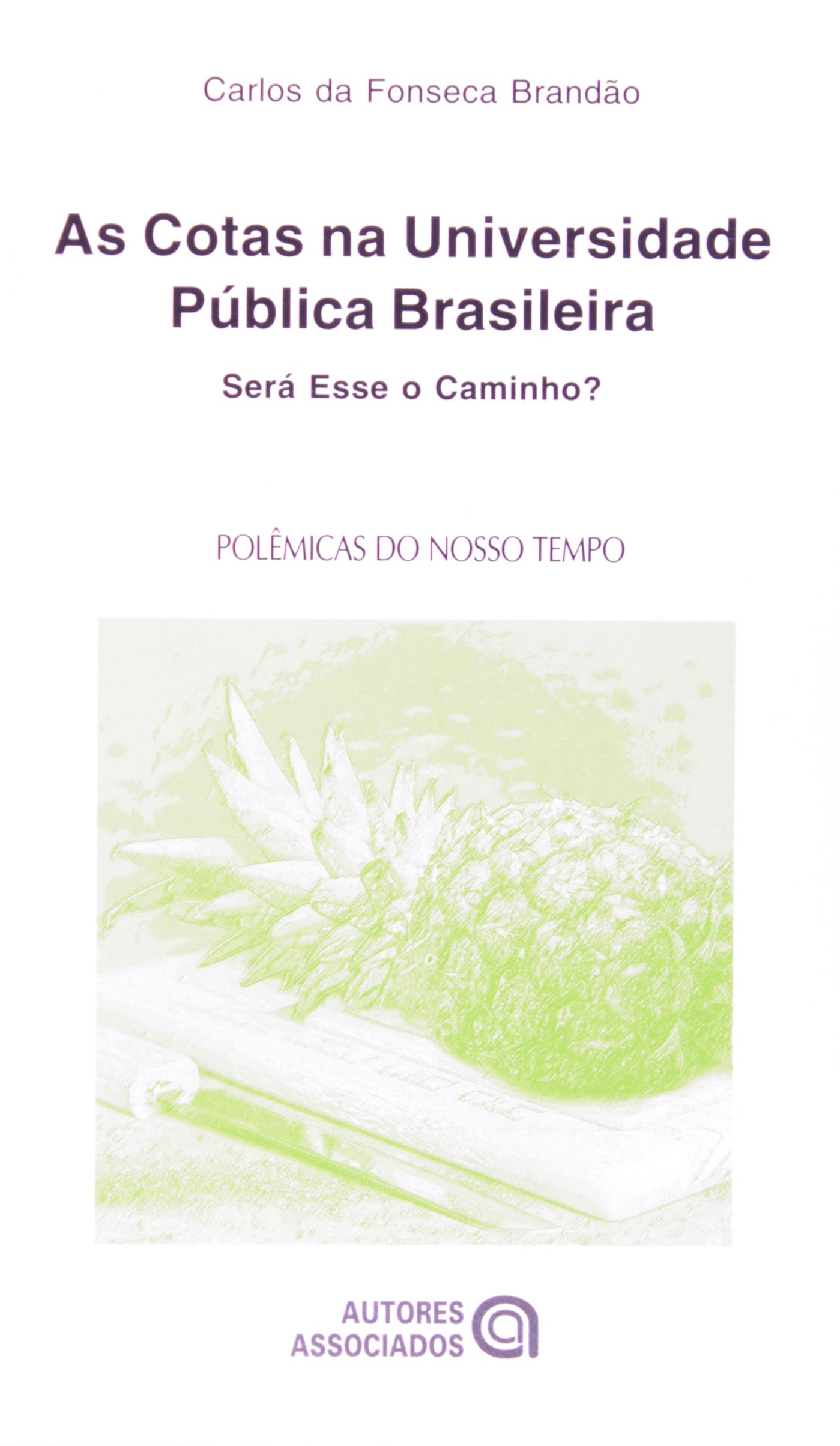 Cotas na Universidade Pública Brasileira: Será Esse o Caminho?, As ebook