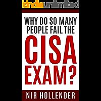 WHY DO SO MANY PEOPLE FAIL THE CISA EXAM?