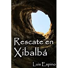 Rescate en Xibalbá (Spanish Edition) Aug 21, 2016