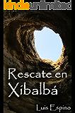 Rescate en Xibalbá