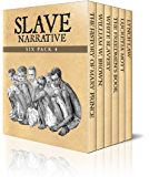 Slave Narrative Six Pack 4  - The History of Mary Prince, William W. Brown, White Slavery, The Freedmen's Book, Lucretia Mott and Lynch Law (Illustrated) (Slave Narrative Six Pack Boxset)