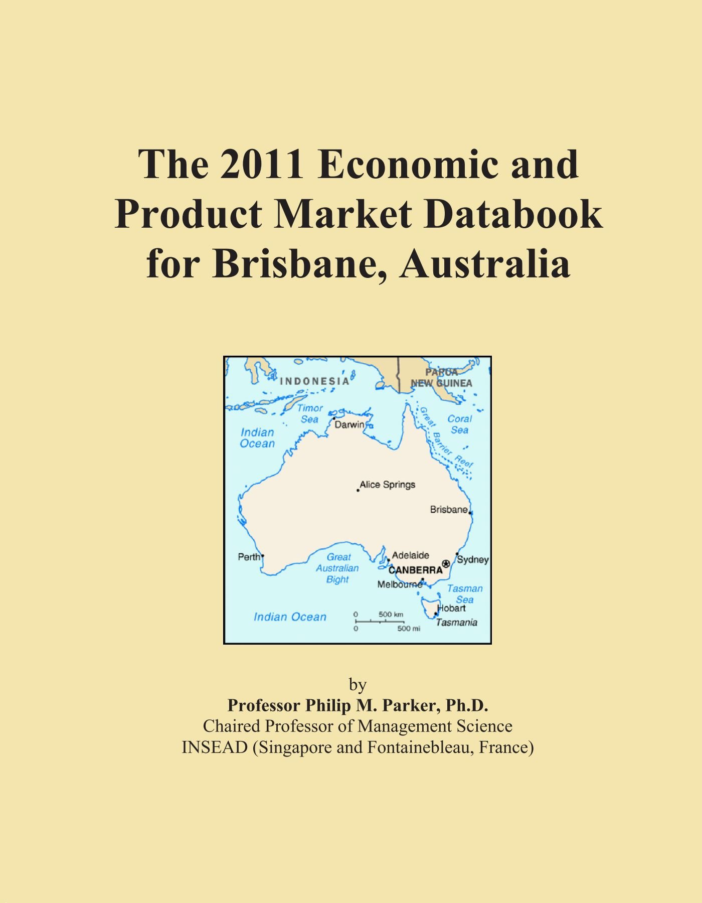 The 2011 Economic and Product Market Databook for Brisbane, Australia ebook