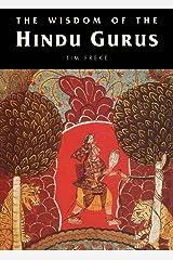 The Wisdom of the Hindu Gurus Kindle Edition