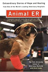 Animal ER: Extraordinary Stories of Hope and Healing from one of the world's leading veterinary hospitals Paperback