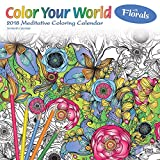Color Your World Meditative Coloring with Florals 2018 Wall Calendar