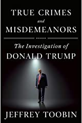 True Crimes and Misdemeanors: The Investigation of Donald Trump Kindle Edition