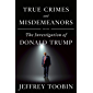 True Crimes and Misdemeanors: The Investigation of Donald Trump (English Edition)
