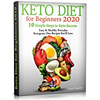 Keto Diet for Beginners 2020: 10 Simple Steps to Keto Success. Easy and Healthy...