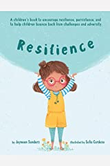 Resilience: A book to encourage resilience, persistence and to help children bounce back from challenges and adversity Paperback