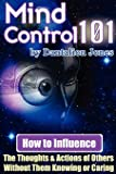 Mind Control 101 - How To Influence The Thoughts