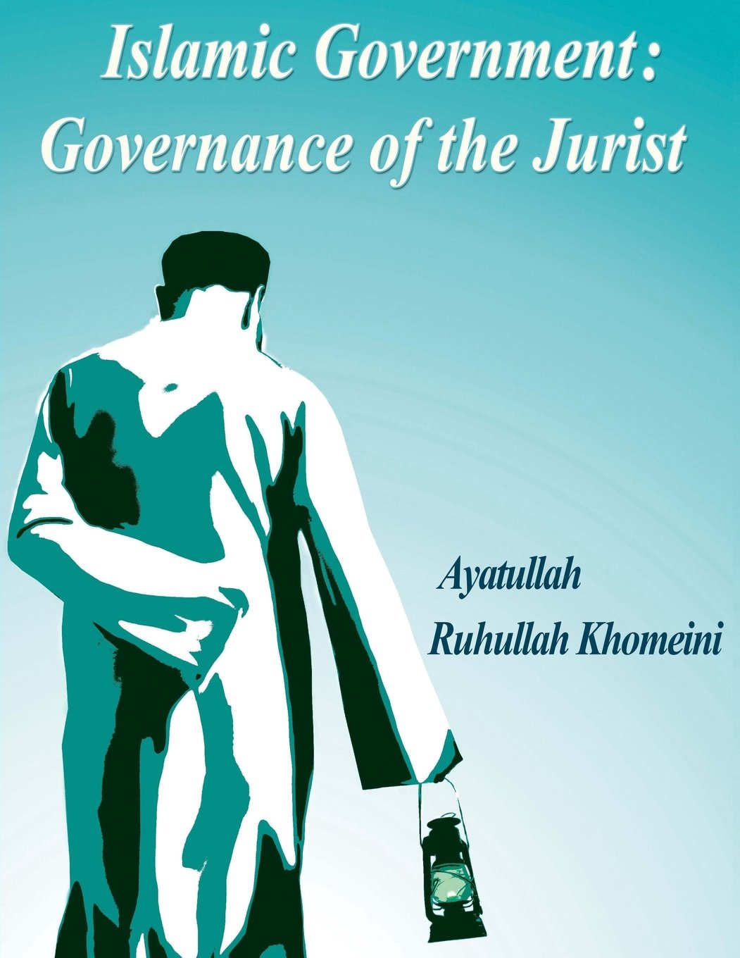 Islamic government governance of the jurist ayatullah ruhullah islamic government governance of the jurist ayatullah ruhullah khomeini 9781494871925 amazon books sciox Choice Image