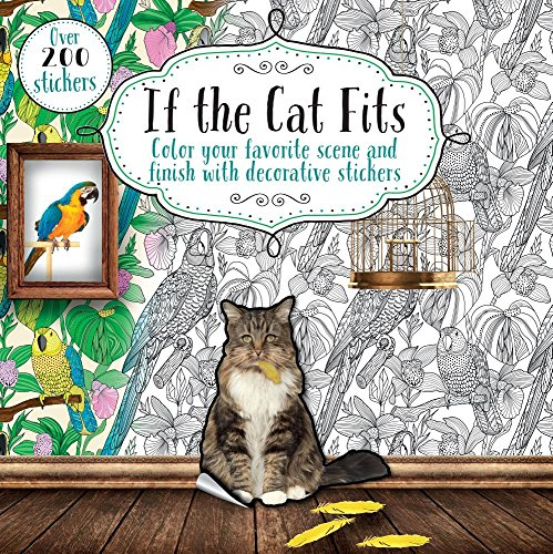 - If the Cat Fits: Color Your Favorite Scene and Finish With Decorative Stickers