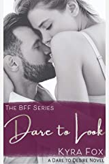 Dare to Look: A Friends to Lovers Romance Novel (BFF Series Book 2) Kindle Edition