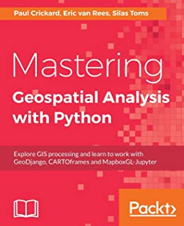 Learning Geospatial Analysis with Python - Second Edition: Joel