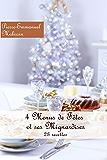 4 Menus de Fêtes et ses Mignardises 23 recettes (Les minis livres t. 6)