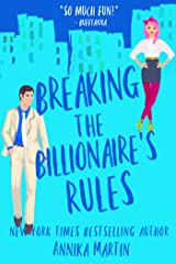 Breaking the Billionaire's Rules : An enemies-to-lovers romantic comedy (Billionaires of Manhattan Book 3) Kindle Edition