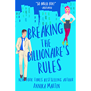 Breaking the Billionaire's Rules : An enemies-to-lovers romantic comedy (Billionaires of Manhattan Book 3)