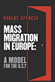 Mass Migration in Europe: A Model for the U.S.?