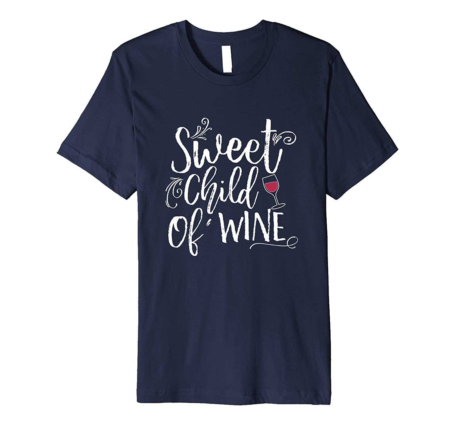 Sweet Child Of Wine Cute Funny Wine Lover T-shirt