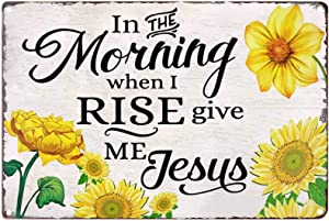 TISOSO in The Morning When I Rise Give Me Jesus Sunflowers Vintage Metal Tin Sign Wall Art Decor for Living Room Home Coffee Bar Signs Gifts Decoration 8X12Inch