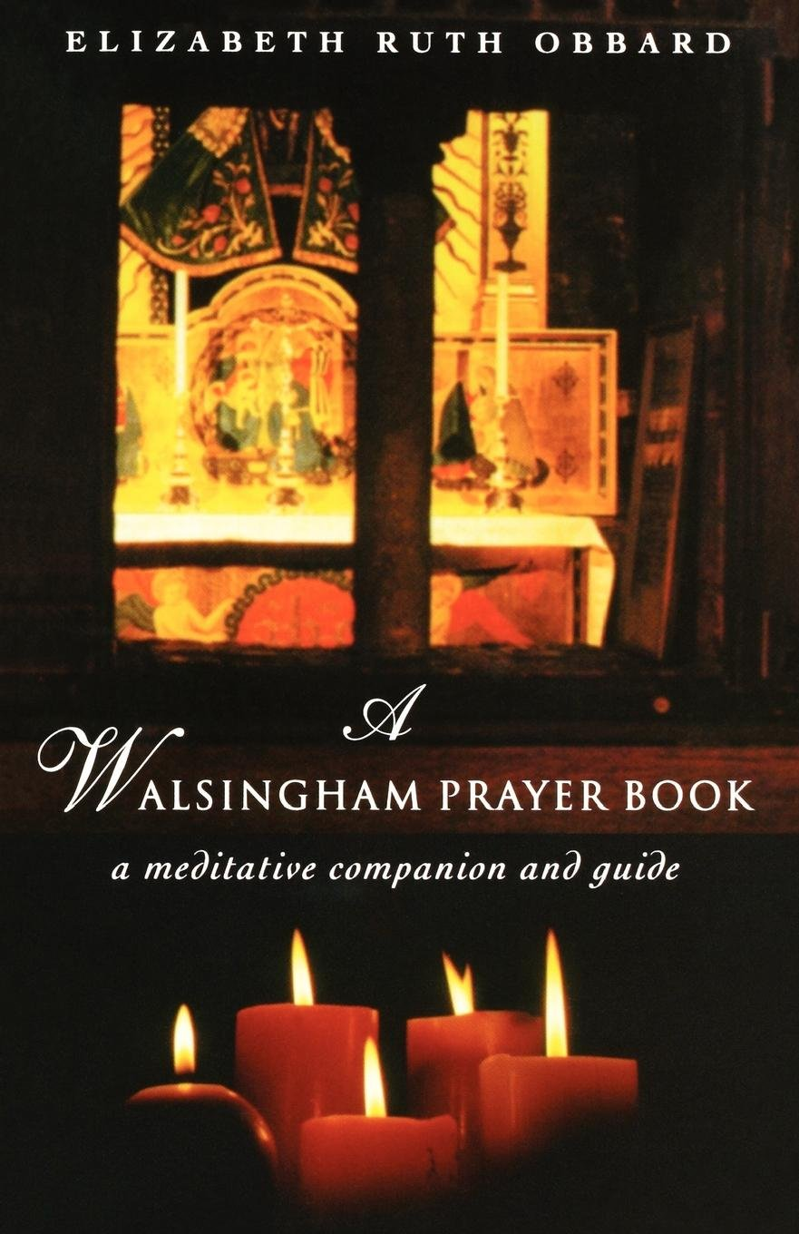 A Walsingham Prayer Book: A Meditative Companion and Guide